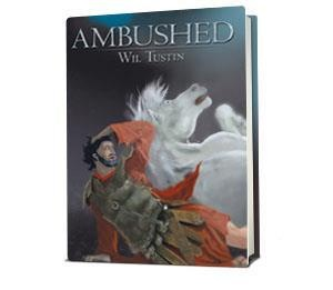AMBUSHED  and  UNSTOPPABLE  by  Wil Tustin
